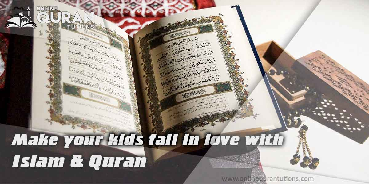 Read more about the article Make your kids fall in love with Islam & Quran