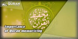 Importance of Quran memorizing
