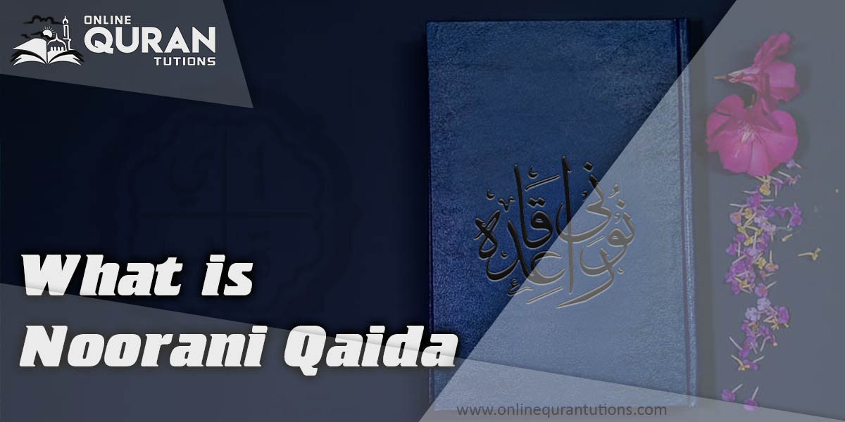 You are currently viewing What is Noorani Qaida