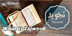 Read more about the article What is Tajweed